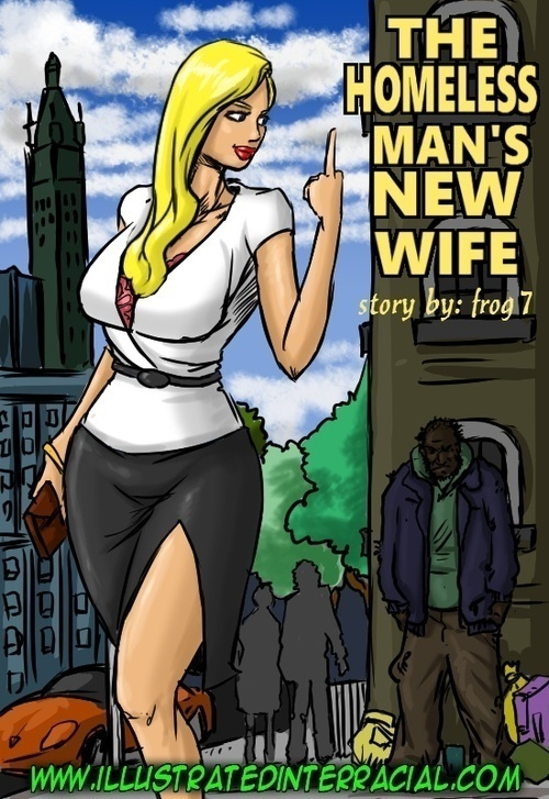 illustratedinterracial - Homeless Man's New Wife [Complete]