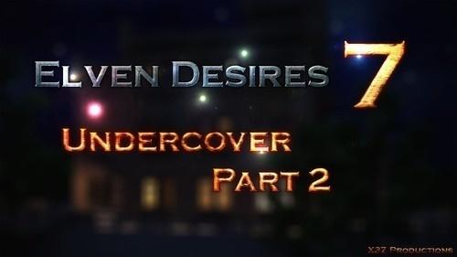 X3Z ? Elven Desires 7 ? Undercover Part 2