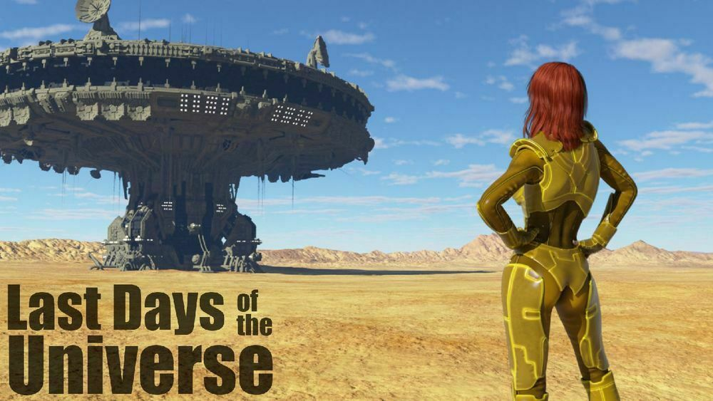 Last Days of the Universe – Episode 1 – Update