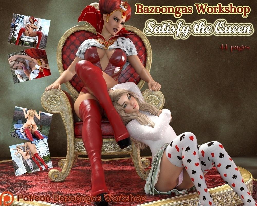Bazoongas Workshop ? Satisfy The Queen