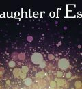 Daughter of Essence – Version 0.1