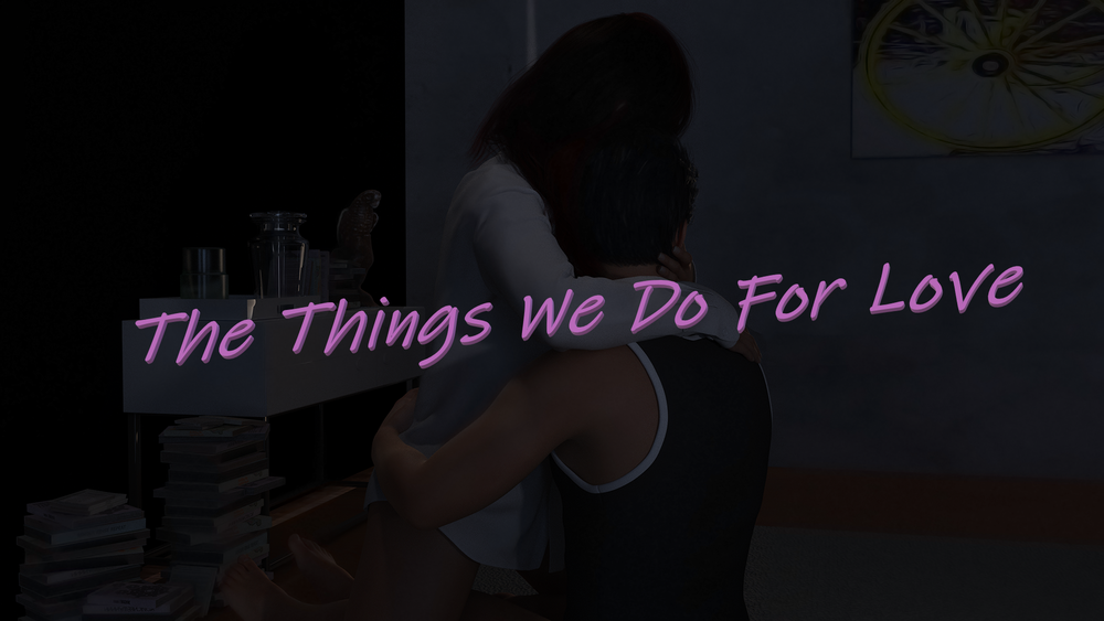 The Things We Do For Love – Chapter 1 & Incest Patch