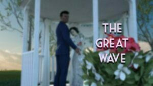 The Great Wave – Prologue